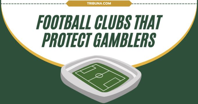 Football Clubs that Protect Gamblers